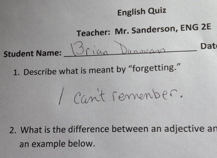 """Text - English Quiz Teacher: Mr. Sanderson, ENG 2E 13riaa Daaauaaa Dat Student Name: 1. Describe what is meant by """"forgetting."""" Cant femmenber. 2. What is the difference between an adjective an an example below."""