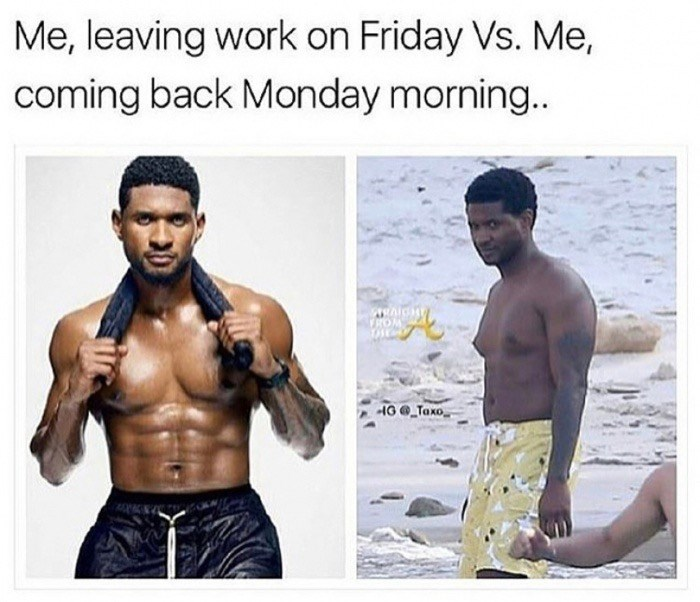 Leaving work Friday VS coming back Monday morning, Pictures of Usher looking ripped with gym towel, and then chubby on the beach.