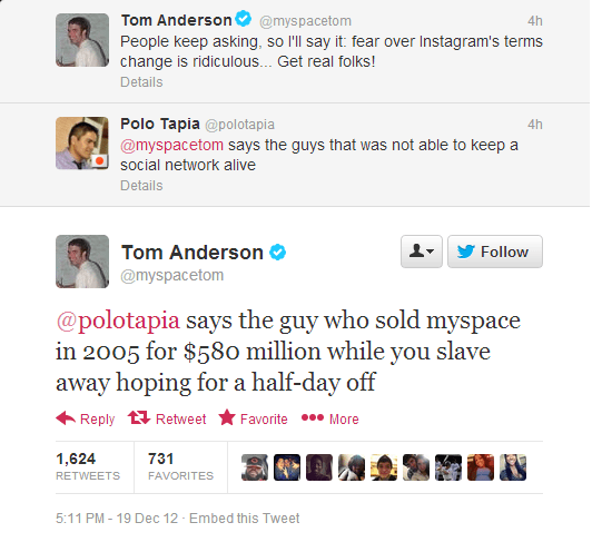 Tom Anderson makes comment about Instagram and someone tries to knock him for MySpace, he responds that he got $580 million for it why other people try to get half a day off.