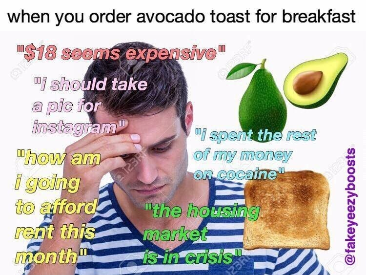 Funny meme about the conflict of ordering avocado toast for breakfast.