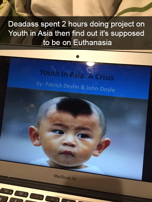 snapchat - Face - Deadass spent 2 hours doing project on Youth in Asia then find out it's supposed to be on Euthanasia Youth In Asia: A Crisis By: Patrick Devlin & John Doyle MacBook Air 4