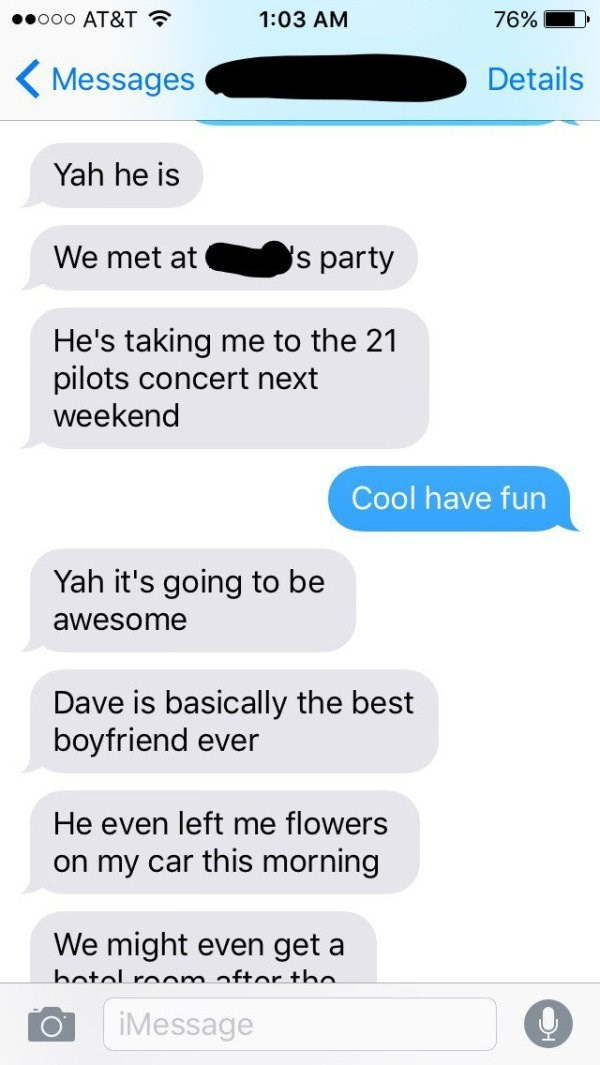 The conversation progresses and it starts to be clear Dave it the girlfriend.