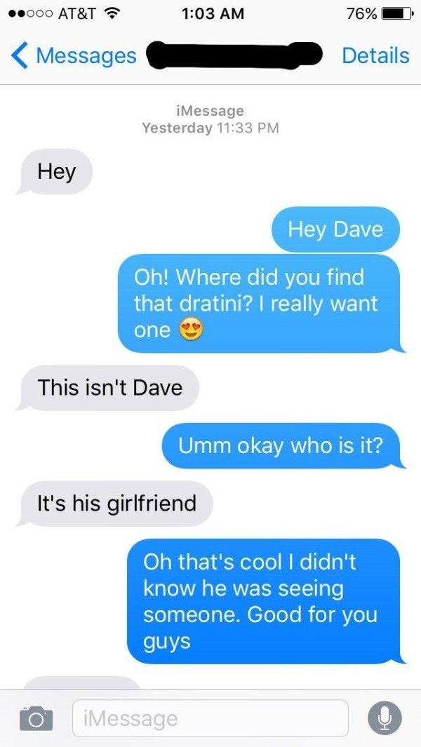Girl texts Dave and he jokes back that this is his girlfriend.