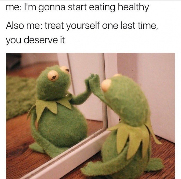 Dank meme of Kermit the Frog looking in the mirror, captioned with me wanting to start eating healthy but also want to treat myself one last time.