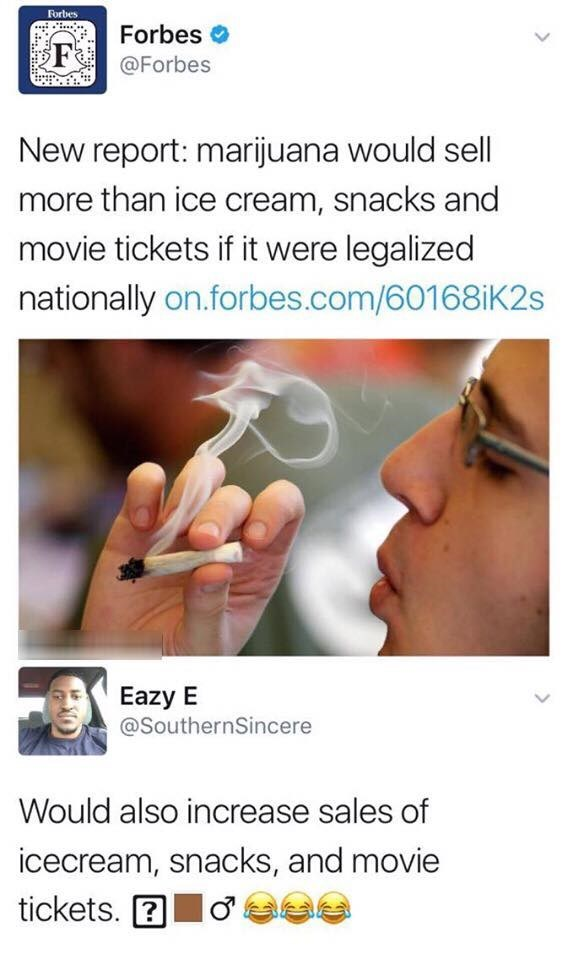 Tweet about marijuana legalization - it would sell more than movie tickets, ice cream and snacks but also cause an increase in the sale of the same items.