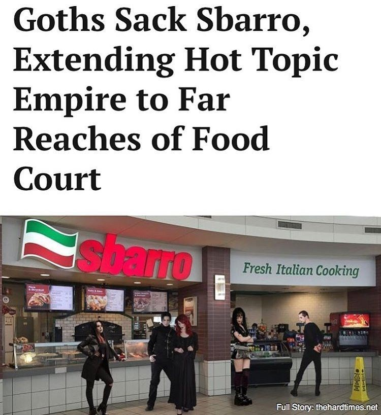 Funny image from punk site The Hard Times about mall goths sacking Sbarro's and expanding their Hot Topic empire.