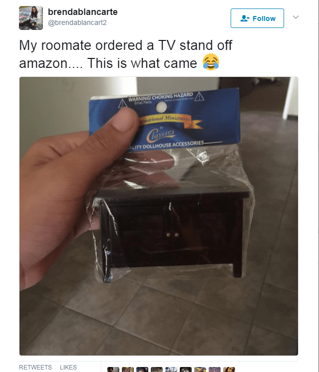 Product - brendablancarte @brendablancart2 Follow My roomate ordered a TV stand off amazon.... This is what came WARNING! CHOKING HAZARD SPa ational Miniatre ALITY DOLLHOUSE ACCESSORIES. RETWEETS LIKES