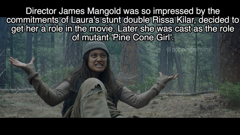 Text - Director James Mangold commitments of Laura's stunt double Rissa Kilar, decided to get her a role in the movie. Later she was cast as the role was so impressed by the of mutant Pine Cone Girl'. @pappingremlins