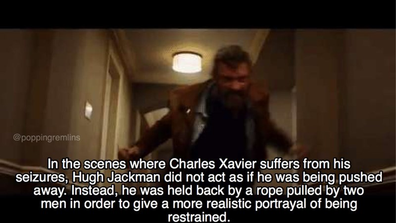 Photo caption - @poppingremlins In the scenes where Charles Xavier suffers from his seizures, Hugh Jackman did not act as if he was being pushed away. Instead, he was held back by a rope pulled by two men in order to give a more realistic portrayal of being restrained.