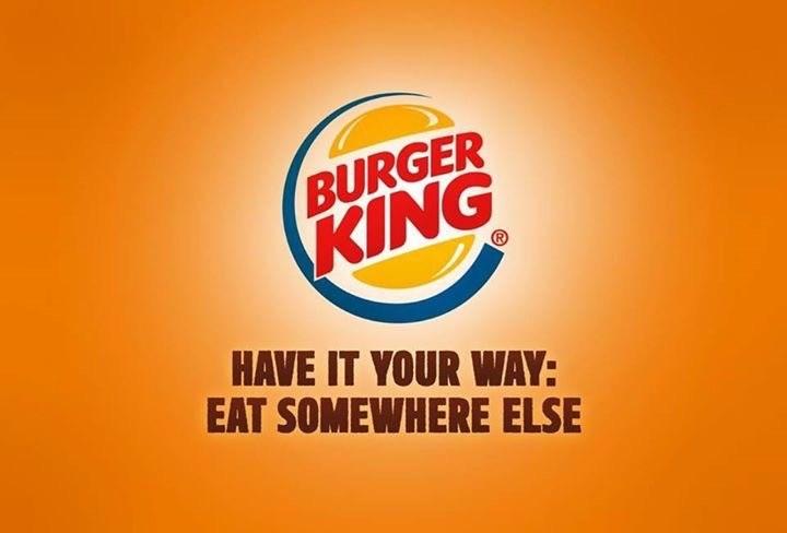Logo - BURGER KING HAVE IT YOUR WAY: EAT SOMEWHERE ELSE