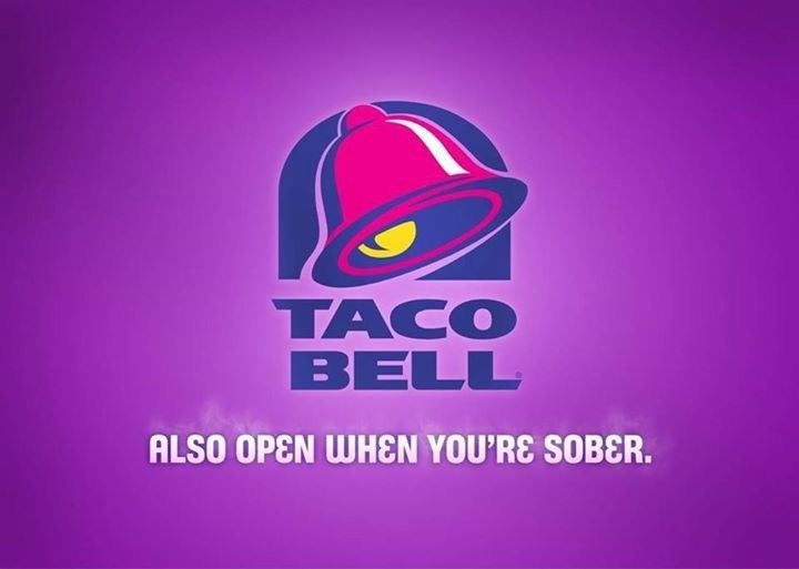 Logo - TACO BELL ALSO OPEN WHEN YOU'RE SOBER.