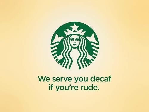 Logo - We serve you decaf if you're rude.