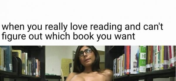 Mia Khalifa SFW meme about parusing the library