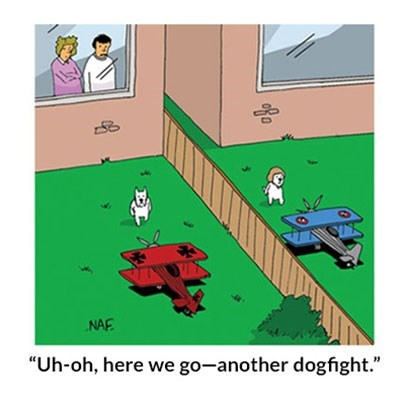 "Cartoon - NAF ""Uh-oh, here we go-another dogfight."""