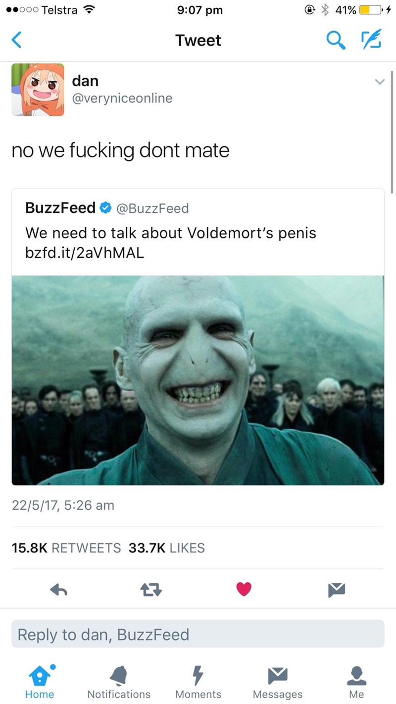 "buzzfeed article that reads ""we need to talk about voldemort's penis"" and a guy responds that we don't"