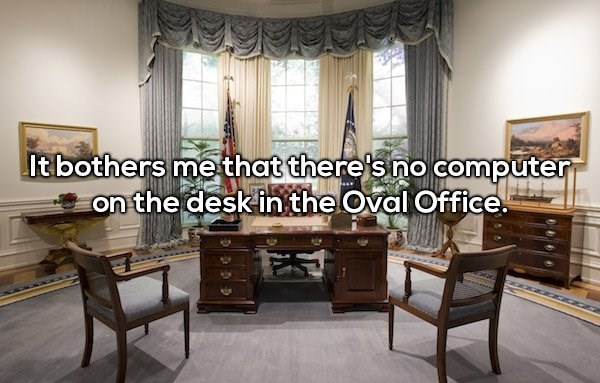 Room - It bothers me that there's no computer the desk in the Oval Office