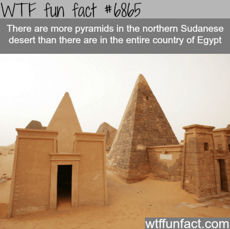 Historic site - WTF fun fact #6865 There are more pyramids in the northern Sudanese desert than there are in the entire country of Egypt wtffunfact.com