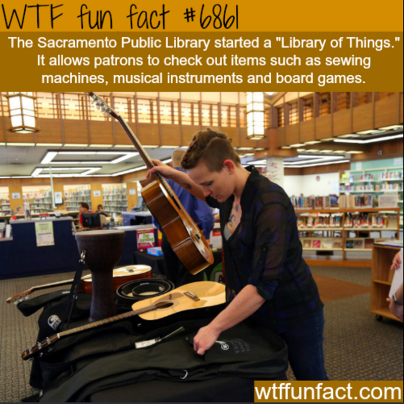 "Musical instrument - WTF fun fact #6861 The Sacramento Public Library started a ""Library of Things."" It allows patrons to check out items such as sewing machines, musical instruments and board games. wtffunfact.com"