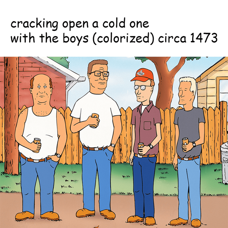 Funny meme that merges King of the Hill with the cracking a cold one with the boys meme.