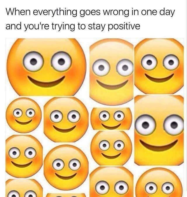 Funny meme about staying positive many smiling faces.