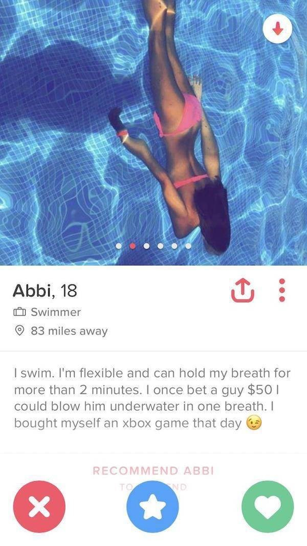 Text - Abbi, 18 Swimmer 83 miles away I swim. I'm flexible and can hold my breath for more than 2 minutes. I once bet a guy $501 could blow him underwater in one breath. I bought myself an xbox game that day RECOMMEND ABBI TO ND X