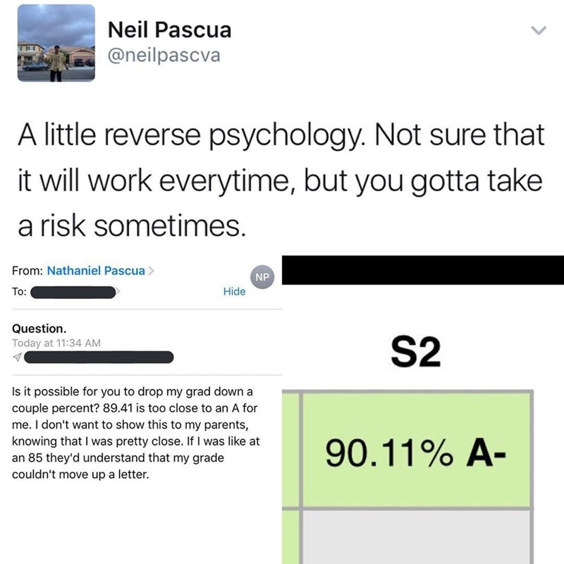 Funny meme about using reverse psychology to convince a teacher to raise your grade.