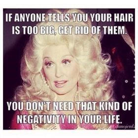 Text - IF ANYONE TELLS YOU VOUR HAIR IS TOO BIG, GET RID OF THEM YOU DONTNEED THAT KIND OF NEGATIVITY IN YOUR LIFE. hnjenk