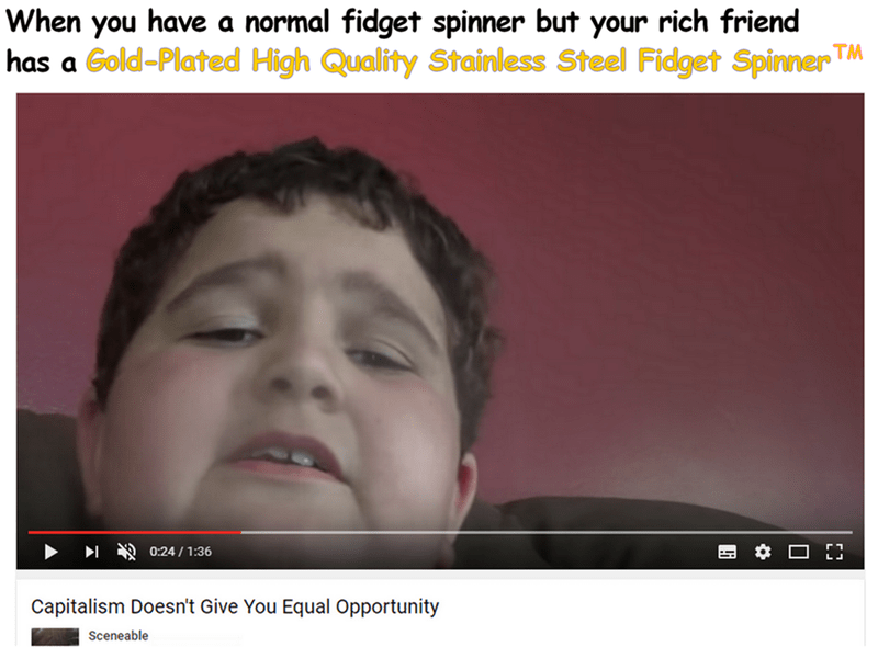 funny meme about kid criticizing capitalism on youtube because he is jealous of friend's gold fidget spinners