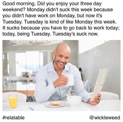 Relatable stock photo meme about how tuesdays are like mondays after long weekends.
