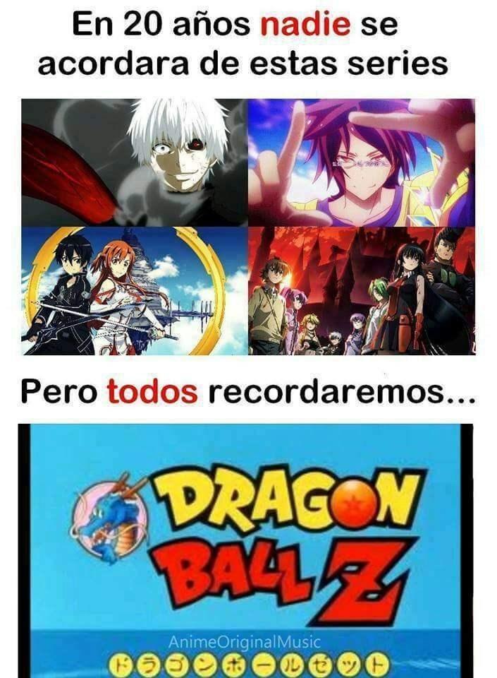 en 20 anos nadie se acordara de animes solo dragon ball