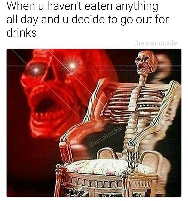 Tuesday Meme about getting drunk on an empty stomach with pic of skeleton rocking chair with glowing eyes
