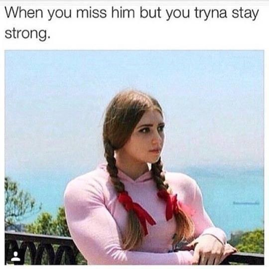 "Funny meme featuring a woman staring out into the water dramatically - but she is totally jacked, her muscles are huge. The caption says ""when you miss him but you're trying to stay strong."""