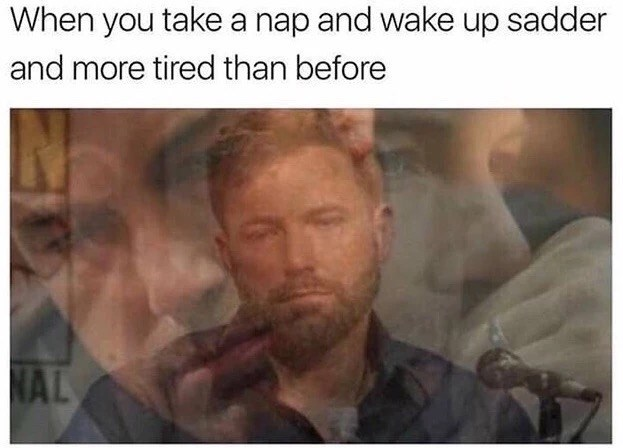 Wednesday meme about depression naps with pics of Ben Affleck looking dead inside