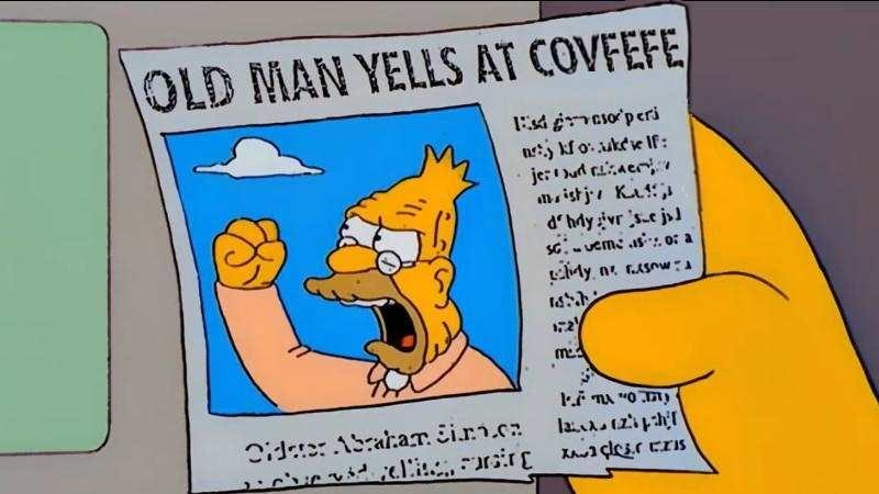 Meme of Old Man Simpson yelling at Covfefe
