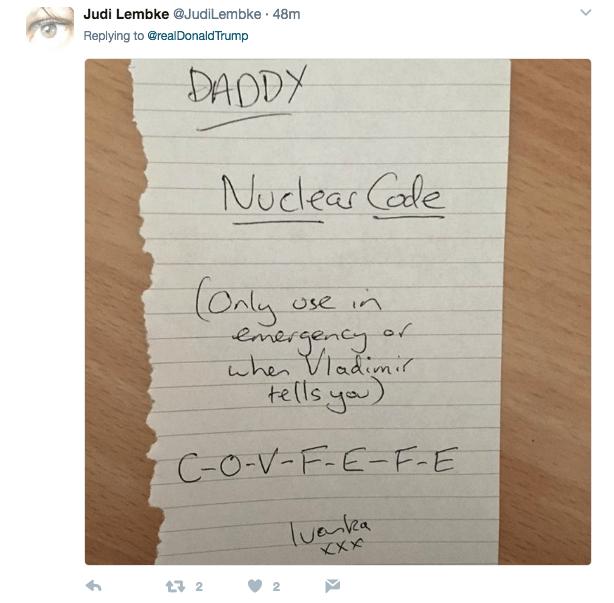Text - Judi Lembke @JudiLembke 48m Replying to @realDonaldTrump DADDY Nuclear Cale use in emergency wher Viadim tels ya) C-O-V-F-E-F-E lueka XX t 2