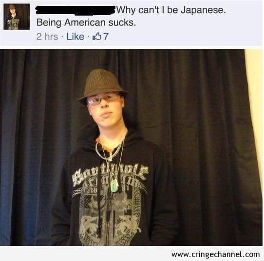 Cool - Why can't I be Japanese. Being American sucks. 2 hrs Like 7 நபம www.cringechannel.com