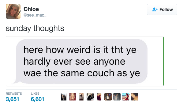 Scottish tweet about how weird it is that you never see anyone with the same couch as you have.