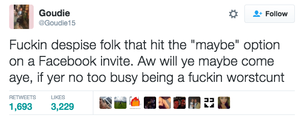 Angry Scottish tweet about people that hit the maybe option on Facebook Invite.