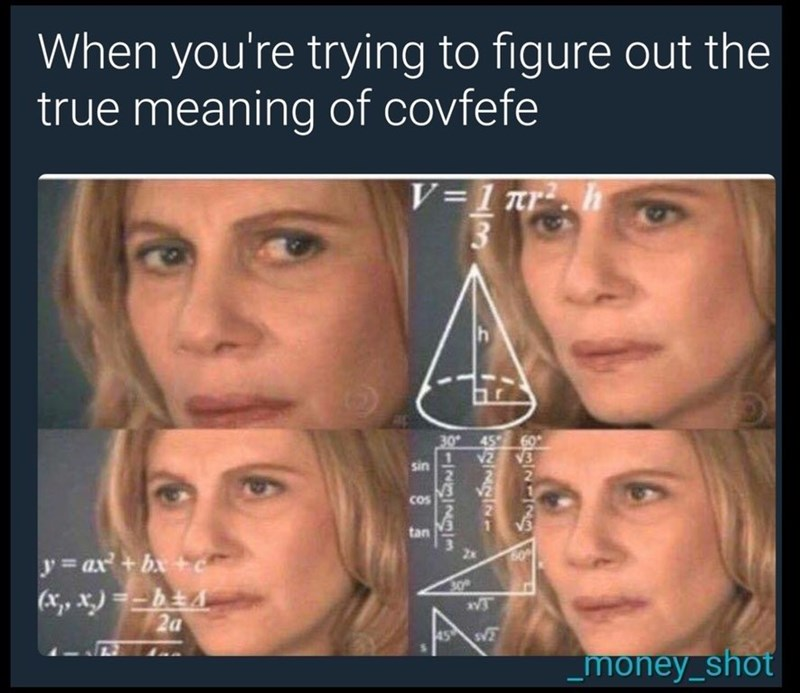 math lady meme about trying to understand what covfefe is