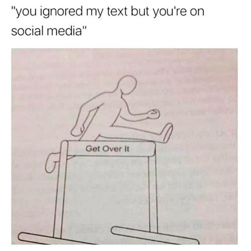 Funny meme about someone getting upset about seeing someone ignoring them on social media, message says to get over it with a drawing of someone jumping over a hurdle.
