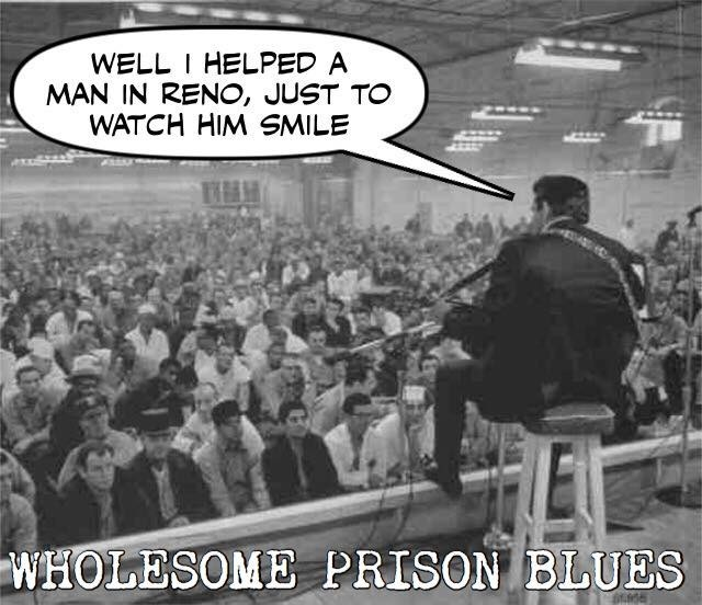 Funny meme with Johnny Cash, replacing Folsom Prison Blues with Wholesome Prison Blues - changing the lyrics about making someone smile instead of shooting them and watching them die.