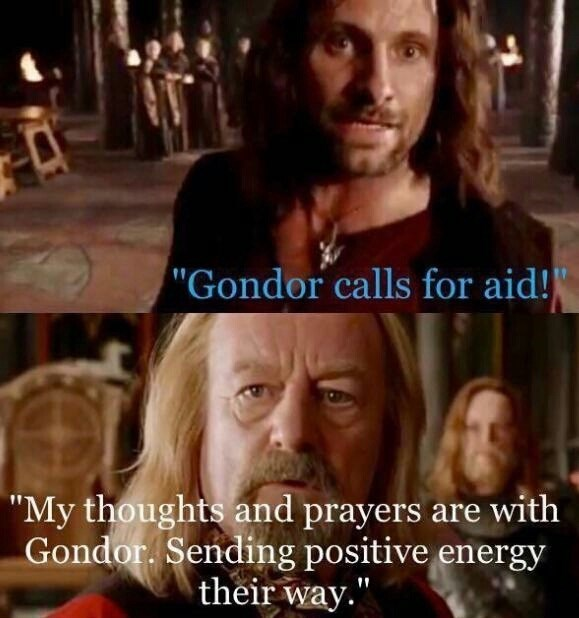 Lord of the rings meme about Gandor asking for help and not receiving any