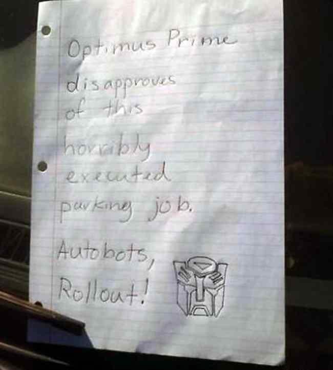 Text - Optmus Prime disapproves of this honably exeuted paking job Auto bots, Rolloat!