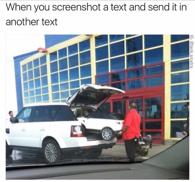 random thursday meme about screenshotting a screenshot with pic of small car being loaded into bigger car
