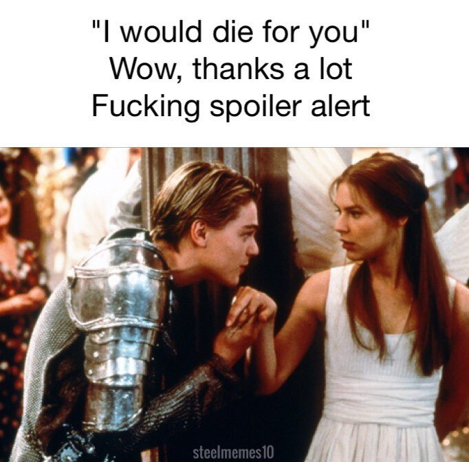 """Friendship - """"I would die for you"""" Wow, thanks a lot Fucking spoiler alert steelmemes10"""