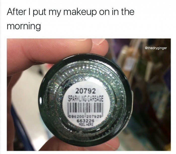Product - After I put my makeup on in the morning @thedryginger 20792 SPARKLING GARBAGE 096200 207929 653226 PEEL HERE