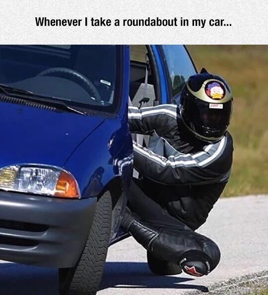 Vehicle - Whenever I take a roundabout in my car...