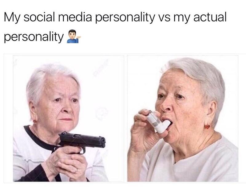 Meme of social media personality VS actual personality, old woman with a gun, same old woman with inhaler