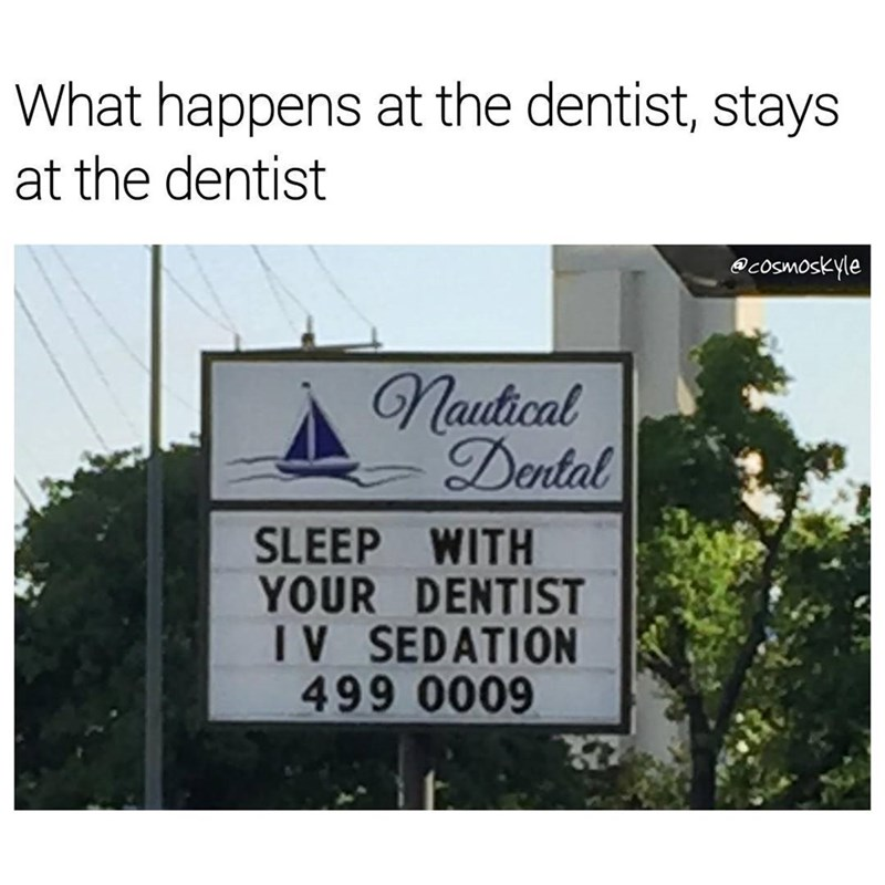 Funny meme referring to sign that says you can sleep with your dentist.