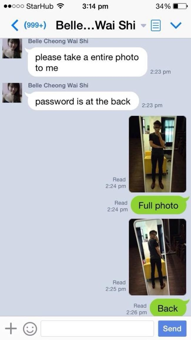 Product - 34% 3:14 pm ooo StarHub K(999+) Belle...Wai Shi Belle Cheong Wai Shi please take a entire photo to me 2:23 pm Belle Cheong Wai Shi password is at the back 2:23 pm Read 2:24 pm Read Full photo 2:24 pm Read 2:25 pm Read Back 2:26 pm + Send